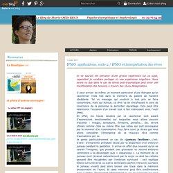 IPMO :applications, suite 2 / IPMO et interprétation des rêves - Psycho-énergétique et sophrologie