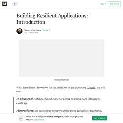 Building Resilient Applications: Introduction – Patrus Transportes