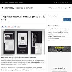 10 applications pour devenir un pro de la story – MEDIATYPE, journalisme en mutation