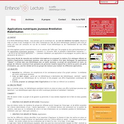 Applications numériques jeunesse #médiation #labellisation