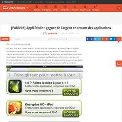 [Publicité] Appli Privée : gagnez de l'argent en testant des applications