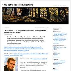 LMI 28/03/2012 Les projets de Google pour développer des applications sur le web