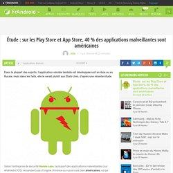Étude : sur les Play Store et App Store, 40 % des applications malveillantes sont américaines