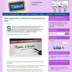 Trois applications d'écriture manuscrite sur iPad