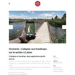 Handicap : deux applications innovantes près de Montpellier