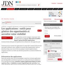 Les applications : outils pour générer des opportunités et accroître votre visibilité - Bonnes feuilles LinkedIn
