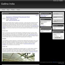 Gallina India - Applications Of Multiwall Polycarbonate Sheet .4 13 2016