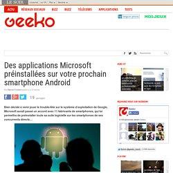 Des applications Microsoft préinstallées sur votre prochain smartphone Android