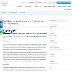 SAP (Systems, Applications and Products) for Data Processing