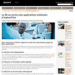 La 3D au service des applications médicales d'aujourd'hui : France : Sony Professional