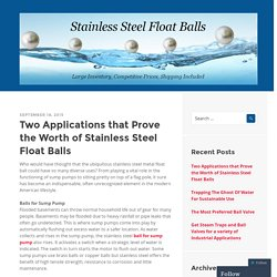Two Applications that Prove the Worth of Stainless Steel Float Balls