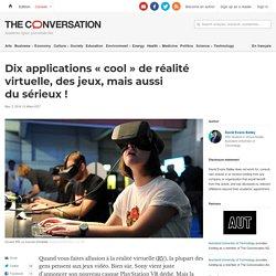 Dix applications «cool» de réalité virtuelle, desjeux, maisaussi dusérieux!