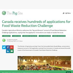 PIGSITE 17/02/21 Canada receives hundreds of applications for Food Waste Reduction Challenge