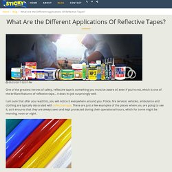 What Are the Different Applications Of Reflective Tapes? - Sticky Products