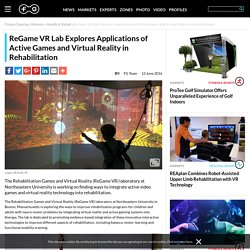 ReGame VR Lab Explores Applications of Active Games and Virtual Reality in Rehabilitation