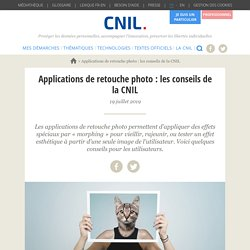 Applications de retouche photo : les conseils de la CNIL