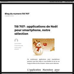 118 707 : applications de Noël pour smartphone, notre sélection – Blog du numero 118 707