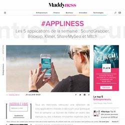 Maddyness - Les 5 applications de la semaine : SoundGrabber, Booxup, Kliner, ShareMySea et Mitch