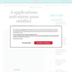 6 applications anti-stress pour méditer
