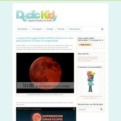 Les plus belles applications enfants autour de la Lune pour préparer l'éclipse et la supermoon