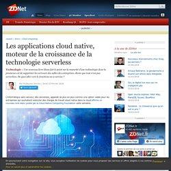 Les applications cloud native, moteur de la croissance de la technologie serverless