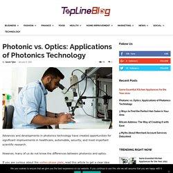Photonic vs. Optics: Applications of Photonics Technology