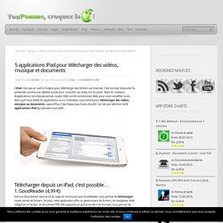 5 applications iPad pour télécharger des vidéos, musique et documents