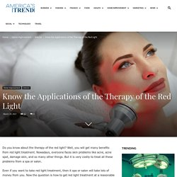 Know the Applications of the Therapy of the Red Light