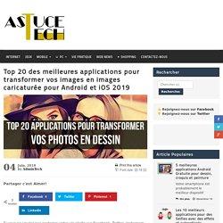 Top 20 des meilleures applications pour transformer vos images en images caricaturée pour Android et iOS 2018 - Astuce Tech