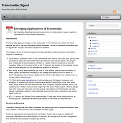 Emerging Applications of Transmedia - Transmedia Digest | Transmedia Digest
