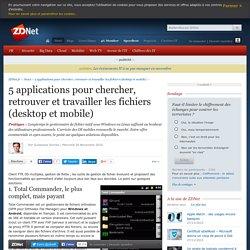 5 applications pour chercher, retrouver et travailler les fichiers (desktop et mobile)
