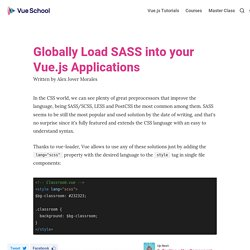 Globally Load SASS into your Vue.js Applications