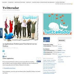 15 Applications Twitter pour Tout Savoir sur un Twittos