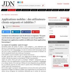 Applications mobiles : des utilisateurs-clients exigeants et infidèles ?
