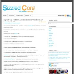 25+18=43 Hidden Applications in Windows XP | Sizzled Core - Android, Internet Media, Gadget Reviews