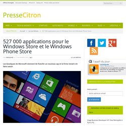 527 000 applications pour le Windows Store et le Windows Phone Store