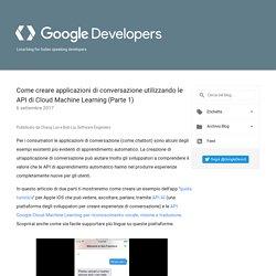 Google Developers Italia: Come creare applicazioni di conversazione utilizzando le API di Cloud Machine Learning (Parte 1)