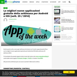 Le migliori nuove applicazioni gratuite della settimana per Android e iOS [sett. 25 / 2014]