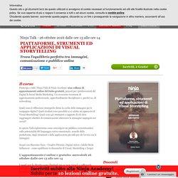 Ninja Talk - Piattaforme, strumenti ed applicazioni di Visual Storytelling