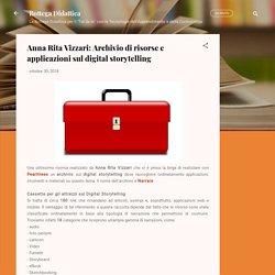 Anna Rita Vizzari: Archivio di risorse e applicazioni sul digital storytelling