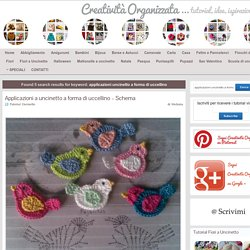 Cucito Creativo - Tutorial gratuiti - Idee Creative - Uncinetto - Riciclo Creativo