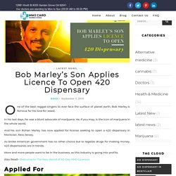 Bob Marley's Son Applies Licence To Open 420 Dispensary