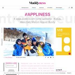 #Appliness : 4 apps à découvrir cette semaine : KipUp, Weezbet, Marcel App et Busity - Maddyness