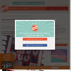 Easy Appliqué Quilt Design: 6 Patterns to Admire