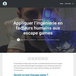 Appliquer l'ingénierie en facteurs humains à l'escape game