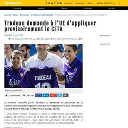 Trudeau demande à l'UE d'appliquer provisoirement le CETA – EURACTIV.fr