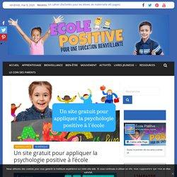 Un site gratuit pour appliquer la psychologie positive à l'école - Ecole Positive