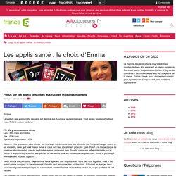 Focus sur les applis destinées aux futures et jeunes mamans - Les applis santé : le choix d'Emma