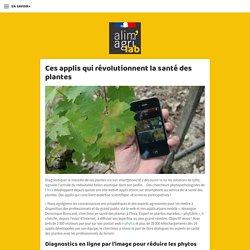 LE LAB AGRICULTURE 02/06/17 Ces applis qui révolutionnent la santé des plantes