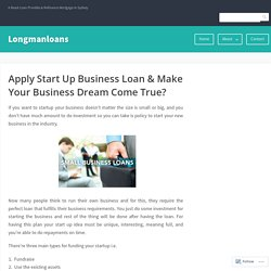 Apply Start Up Business Loan & Make Your Business Dream Come True? – Longmanloans